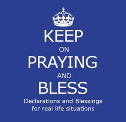 Keep On Praying and Bless